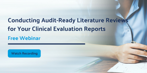 Conducting Audit-Ready Literature Reviews for Your Clinical Evaluation Reports - Free Webinar: Wednesday, February 28, 2018, 12:00pm - 1:00pm EDT