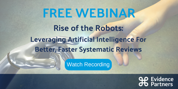 [FREE Webinar] Rise of the Robots: Leveraging Artificial Intelligence for Better, Faster, Systematic Reviews. February 7, 2018. Register Now!